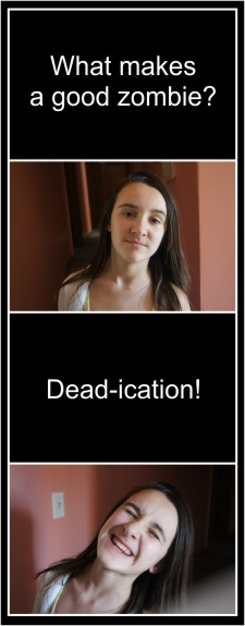 Zombie Jokes! What makes a good zombie? Dead-ication!